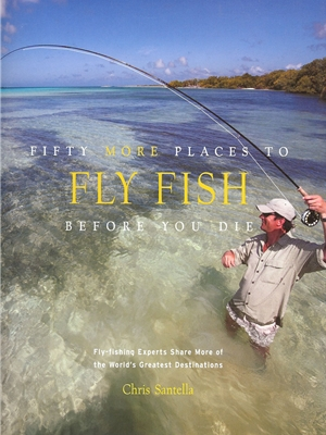 Fifty MORE Places to Fly Fish Before You Die New Books and DVD's