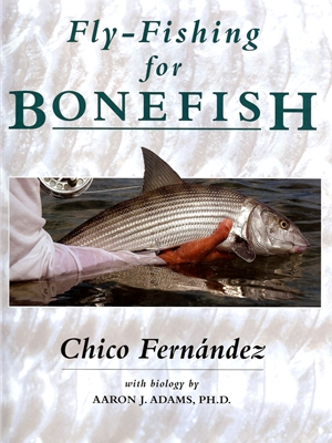 Fly Fishing for Bonefish by Chico Fernandez Saltwater
