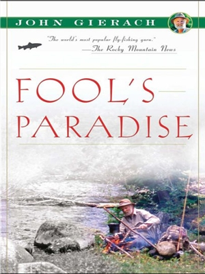 fool's paradise john gierach Fun, History  and  Fiction