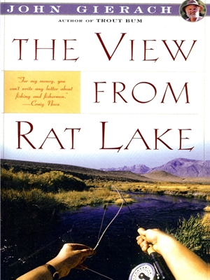 The View from Rat Lake by John Gierach Raymond C. Rumpf and Son