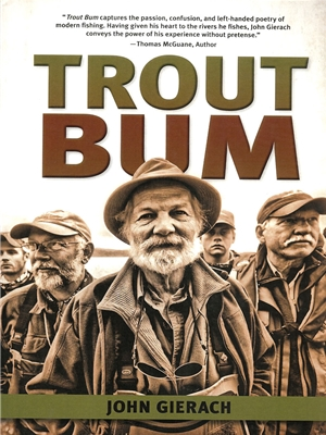 Trout Bum by John Gierach Raymond C. Rumpf and Son