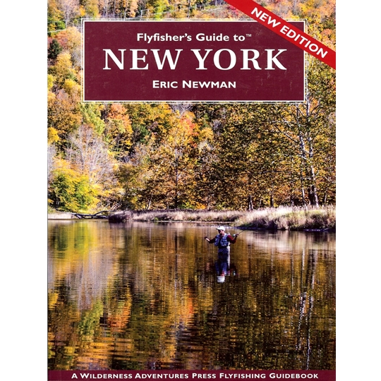 Fly Fisher's Guide to New York by Eric Newman