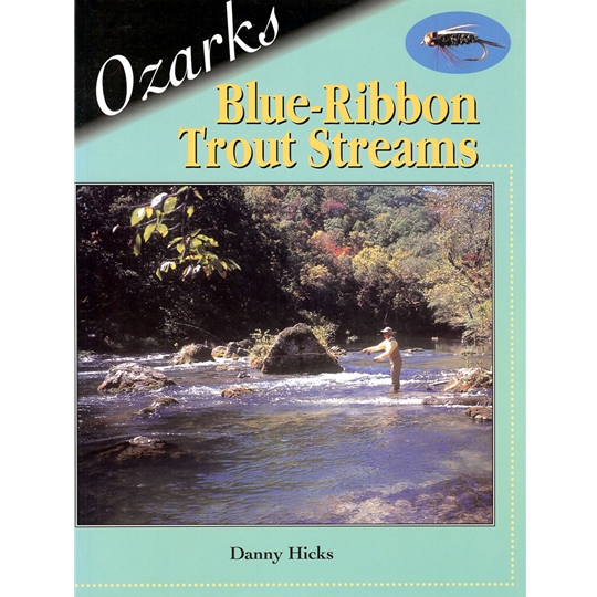 Ozarks Blue Ribbon Trout Streams by Danny Hicks